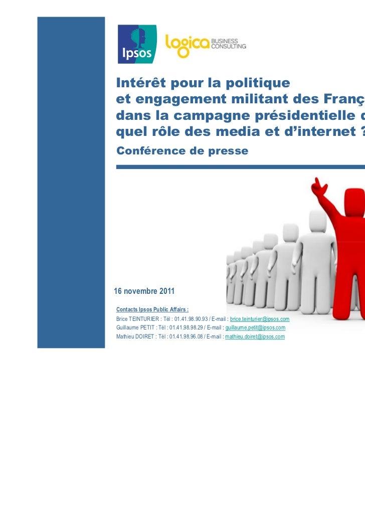 Intérêt pour la politiqueet engagement militant des Françaisdans la campagne présidentielle de 2012 :quel rôle des media e...