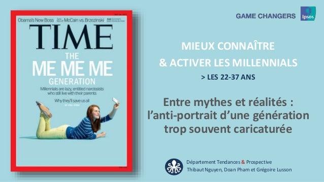 1 Préparé pour Par Entre mythes et réalités : l'anti-portrait d'une génération trop souvent caricaturée MIEUX CONNAÎTRE & ...