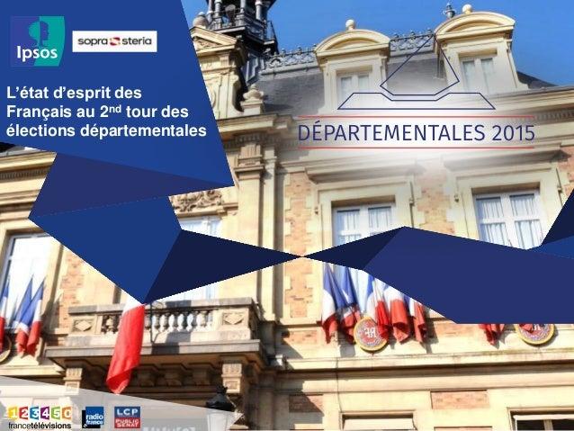 L'état d'esprit des Français au 2nd tour des élections départementales