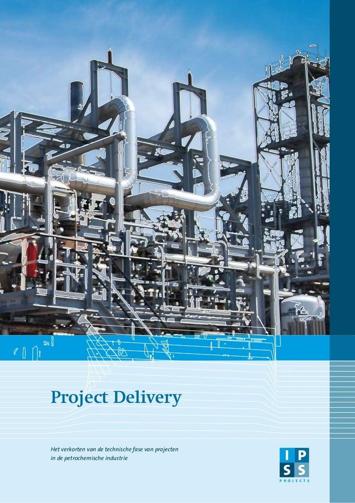 Project DeliveryHet verkorten van de technische fase van projectenin de petrochemische industrie                          ...