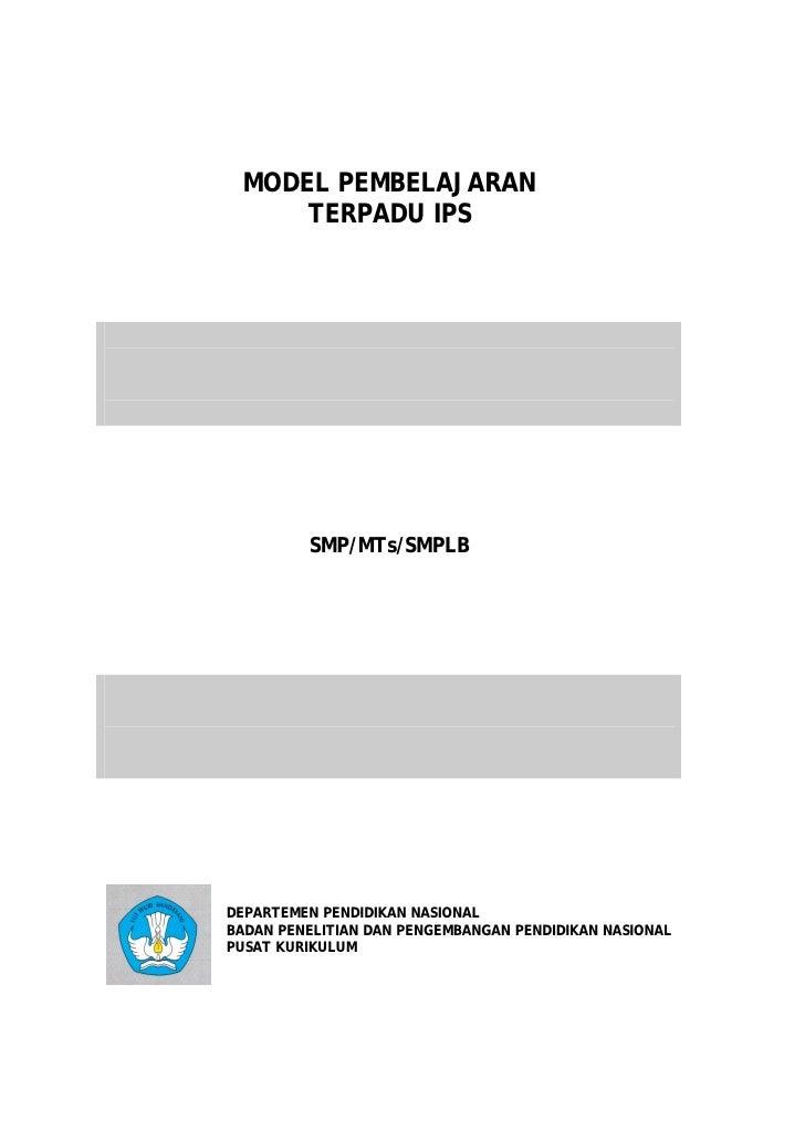 MODEL PEMBELAJARAN     TERPADU IPS         SMP/MTs/SMPLBDEPARTEMEN PENDIDIKAN NASIONALBADAN PENELITIAN DAN PENGEMBANGAN PE...