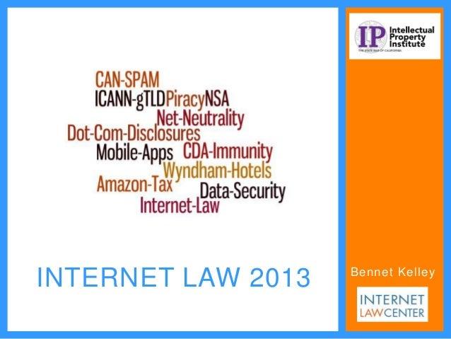 INTERNET LAW 2013  Bennet Kelley