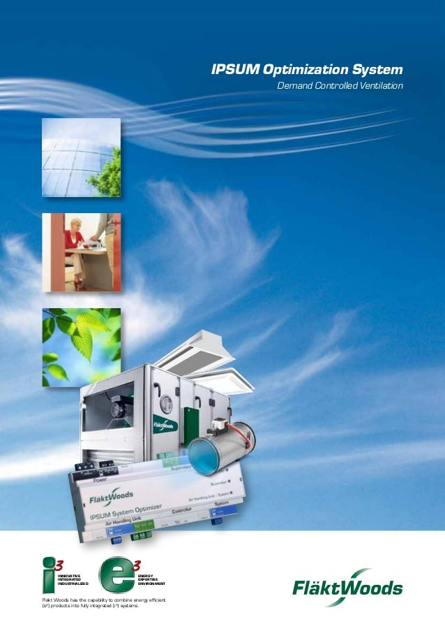 INNOVATIVE INTEGRATED INDUSTRIALIZED ENERGY EXPERTISE ENVIRONMENT IPSUM Optimization System Demand Controlled Ventilation ...