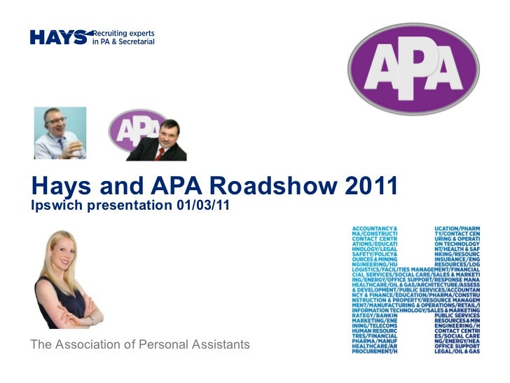 Hays and APA Roadshow 2011 Ipswich presentation 01/03/11 The Association of Personal Assistants