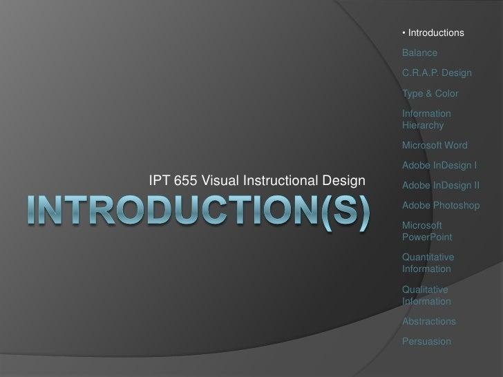 <ul><li> Introductions</li></ul>Balance<br />C.R.A.P. Design<br />Type & Color<br />Information Hierarchy<br />Microsoft W...