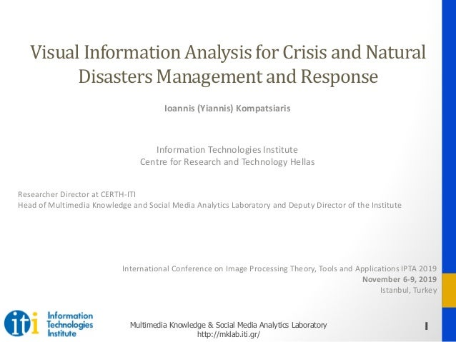 1Multimedia Knowledge & Social Media Analytics Laboratory http://mklab.iti.gr/ Visual	Information	Analysis	for	Crisis	and	...