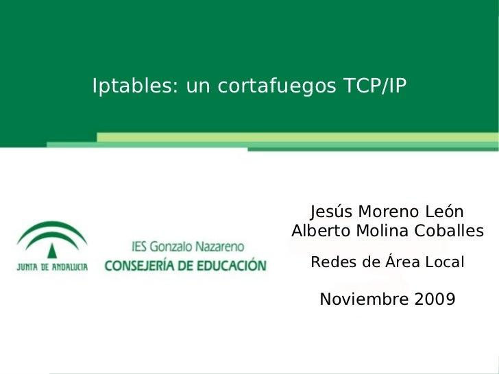 Presentación de una novedad       Iptables: un cortafuegos TCP/IP                                Jesús Moreno León        ...