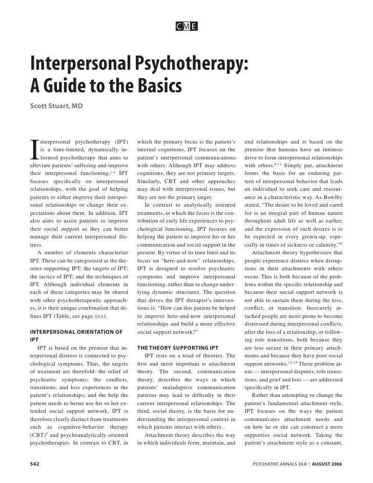CM E    Interpersonal Psychotherapy: A Guide to the Basics Scott Stuart, MD     I      nterpersonal psychotherapy (IPT)   ...