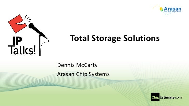 Total Storage Solutions Dennis McCarty Arasan Chip Systems