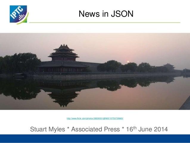 News in JSON Stuart Myles * Associated Press * 16th June 2014 http://www.flickr.com/photos/26226551@N00/10753739865/