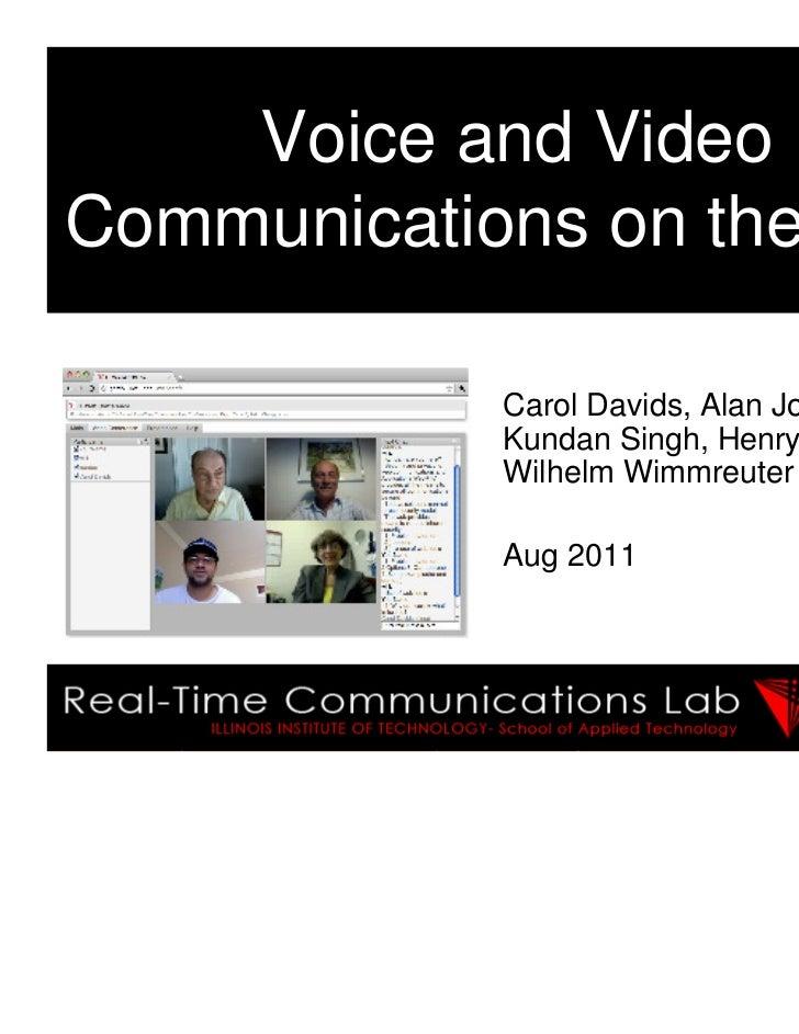 Voice and VideoCommunications on the Web            Carol Davids, Alan Johnston,            Kundan Singh, Henry Sinnreich,...