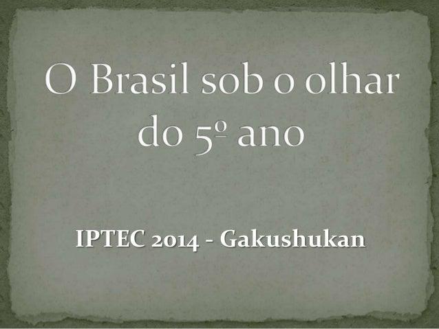 IPTEC 2014 - Gakushukan
