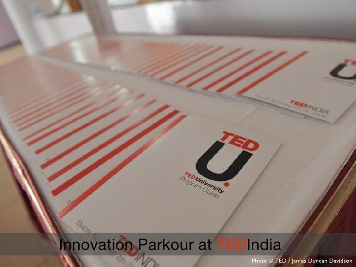 Innovation Parkour at TEDIndia                           Photo ©: TED / James Duncan Davidson