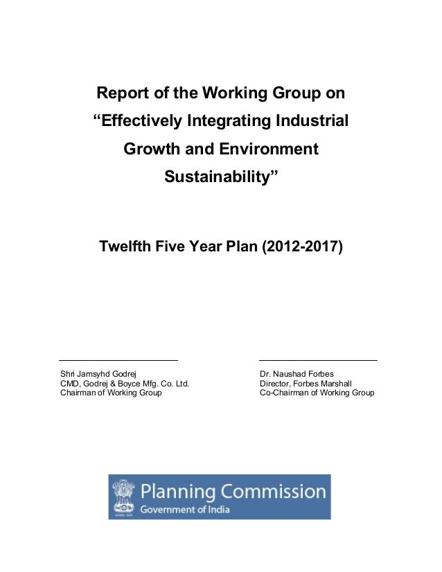 "Report of the Working Group on ""Effectively Integrating Industrial Growth and Environment Sustainability""  Twelfth Five Ye..."