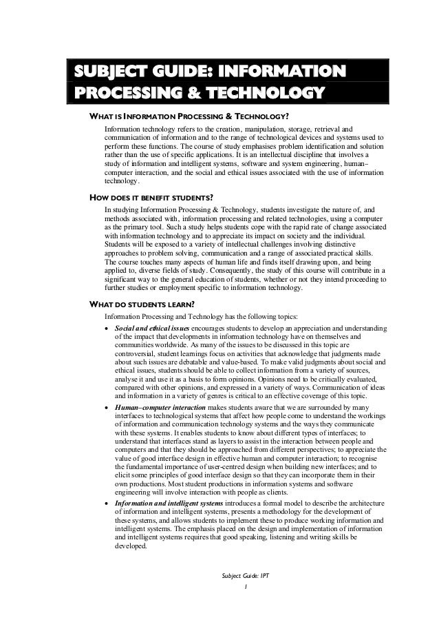SUBJECT GUIDE: INFORMATION PROCESSING & TECHNOLOGY WHAT IS INFORMATION PROCESSING & TECHNOLOGY? Information technology ref...