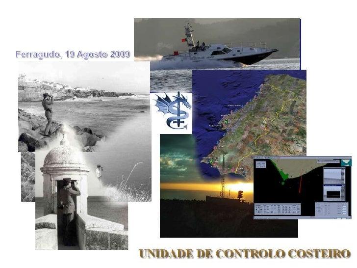 UNIDADE DE CONTROLO COSTEIRO<br />Ferragudo, 19 Agosto 2009<br />SOI/RP<br />2009<br />