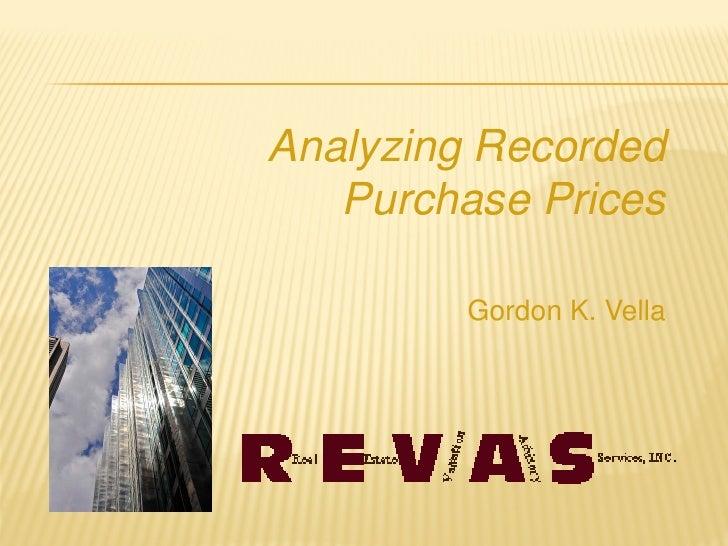 Analyzing Recorded   Purchase Prices         Gordon K. Vella