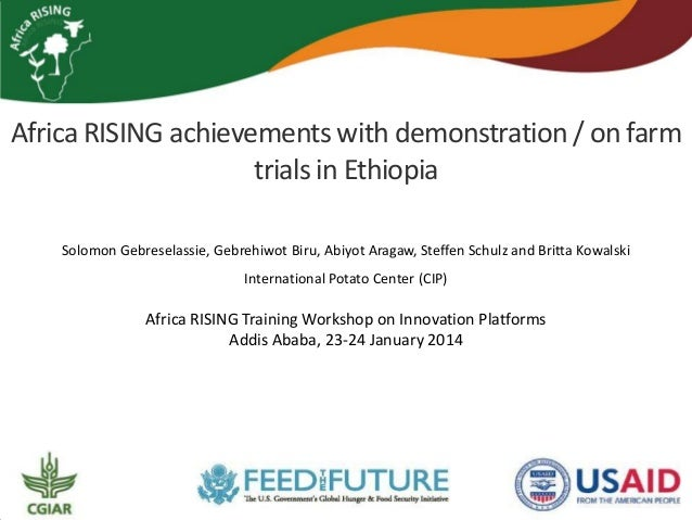 Africa RISING achievements with demonstration / on farm trials in Ethiopia Solomon Gebreselassie, Gebrehiwot Biru, Abiyot ...