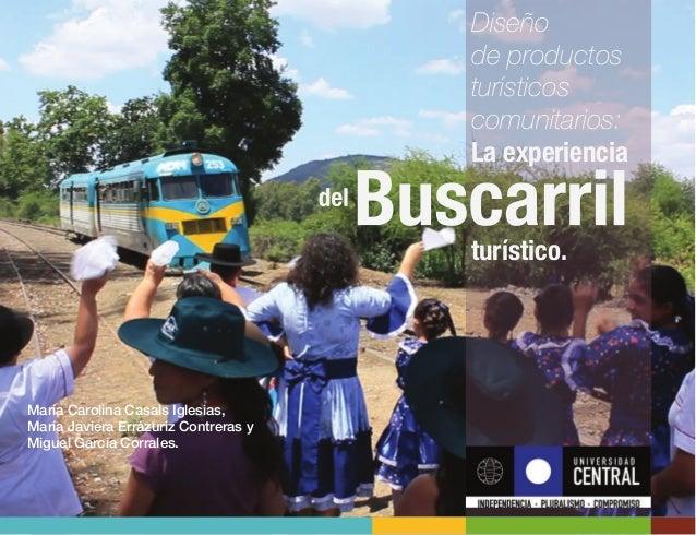 Diseño de productos turísticos comunitarios: La experiencia turístico. María Carolina Casals Iglesias, María Javiera Erráz...