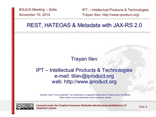IPT – Intellectual Products & Technologies  Trayan Iliev, http://www.iproduct.org/  BGJUG Meeting – Sofia  November 10, 20...