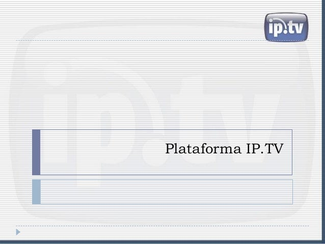 Plataforma IP.TV