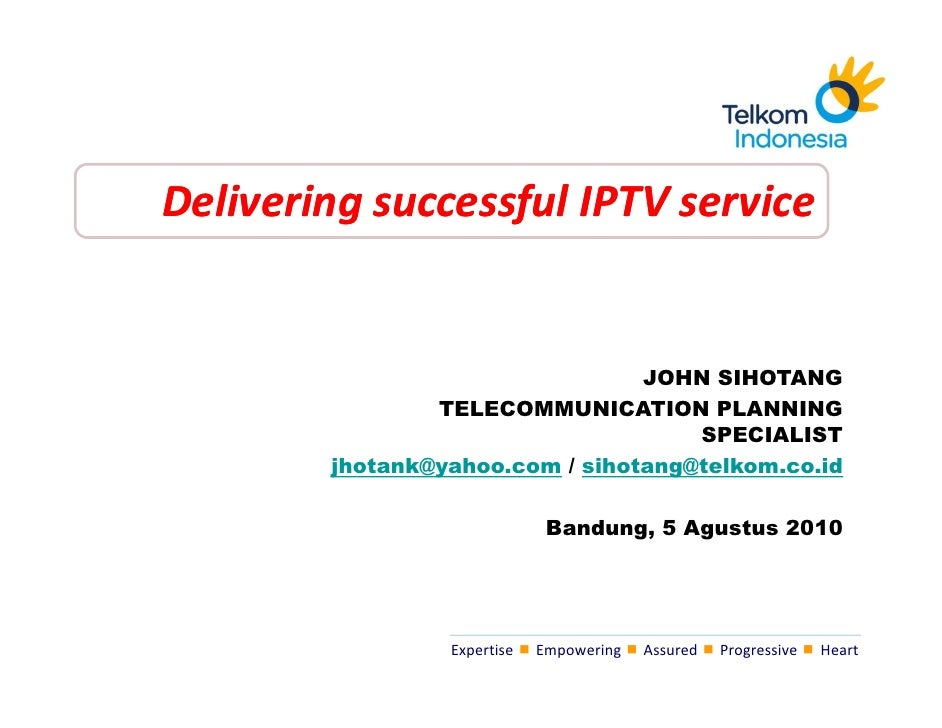 Delivering successful IPTV service                                    JOHN SIHOTANG                 TELECOMMUNICATION PLAN...