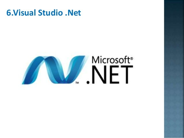 6.Visual Studio .Net