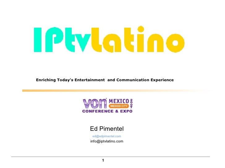 Enriching Today's Entertainment and Communication Experience                            Ed Pimentel                       ...
