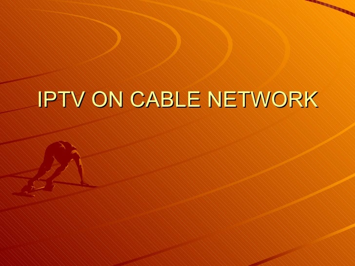 IPTV ON CABLE NETWORK