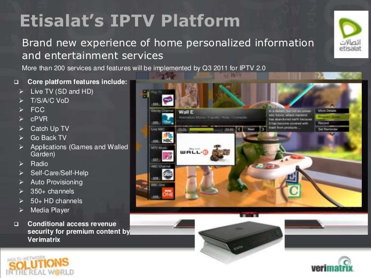 Etisalat's IPTV Platform    Brand new experience of home personalized information    and entertainment services    More th...