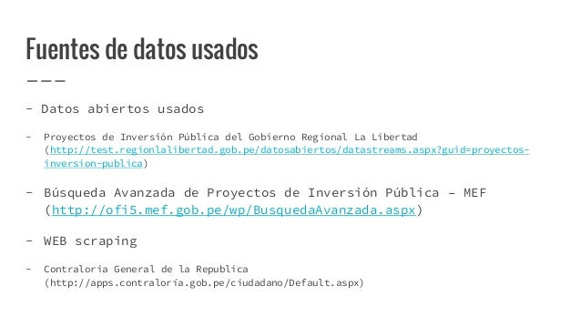 Fuentes de datos usados - Datos abiertos usados - Proyectos de Inversión Pública del Gobierno Regional La Libertad (http:/...