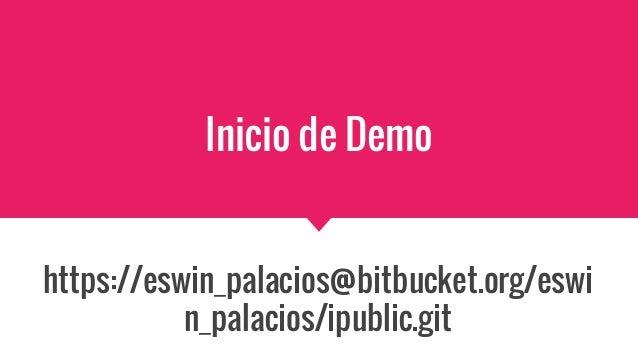 Inicio de Demo https://eswin_palacios@bitbucket.org/eswi n_palacios/ipublic.git