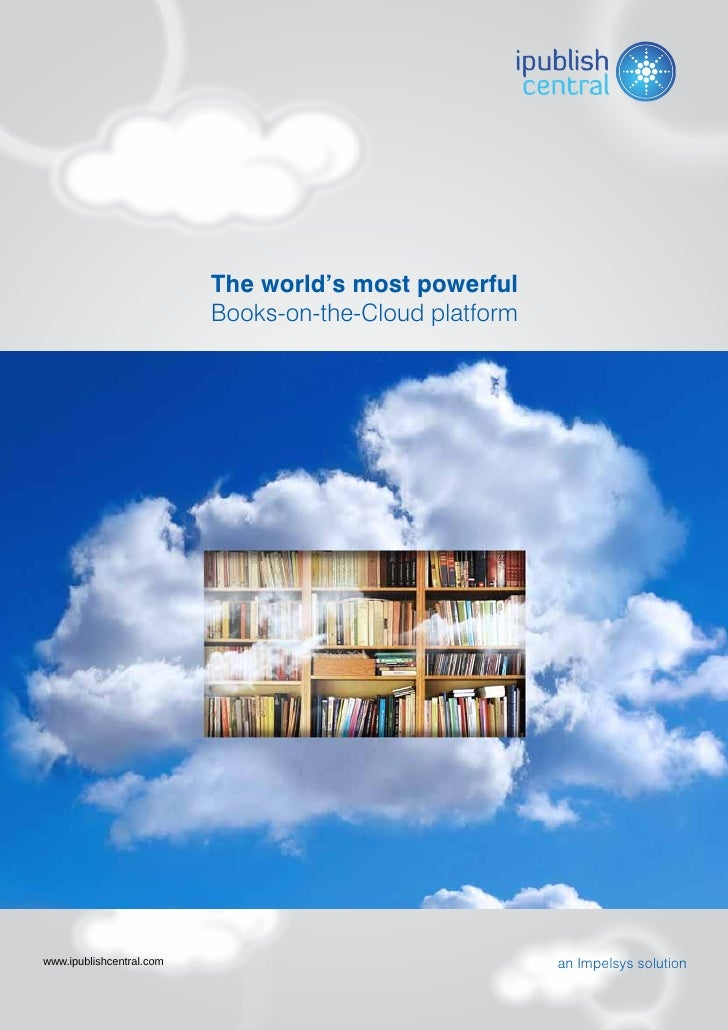 The world's most powerful                          Books-on-the-Cloud platformwww.ipublishcentral.com                     ...