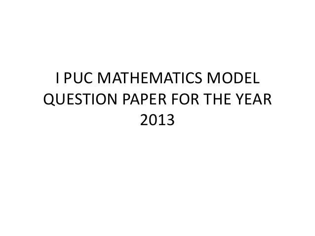 I PUC MATHEMATICS MODELQUESTION PAPER FOR THE YEAR           2013