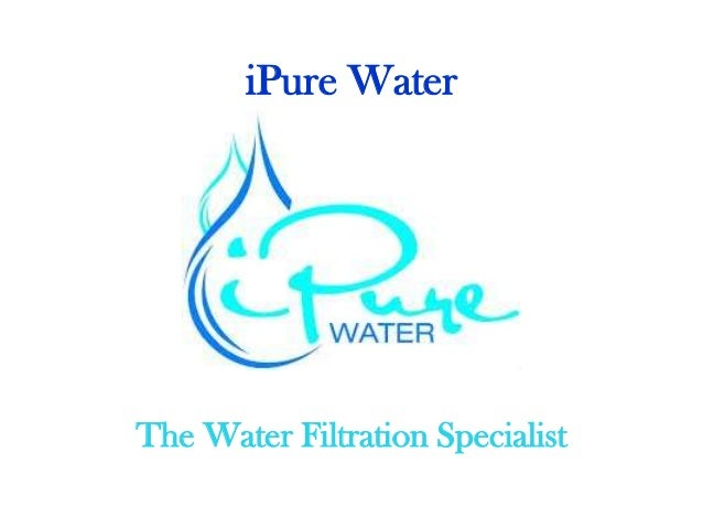 iPure WaterThe Water Filtration Specialist