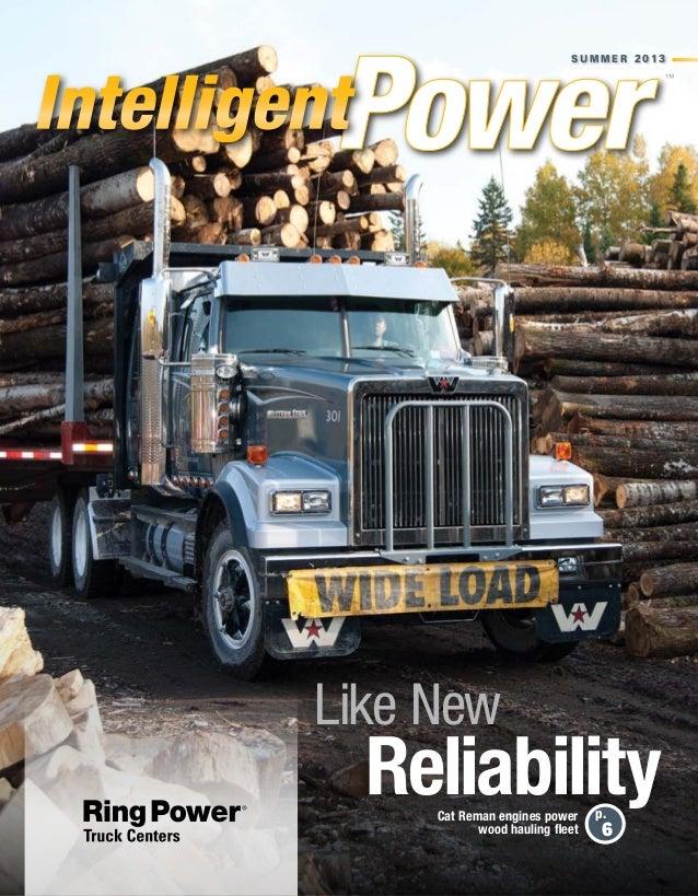 S u m m e r 2 01 3™p.6ReliabilityLike NewCat Reman engines powerwood hauling fleet