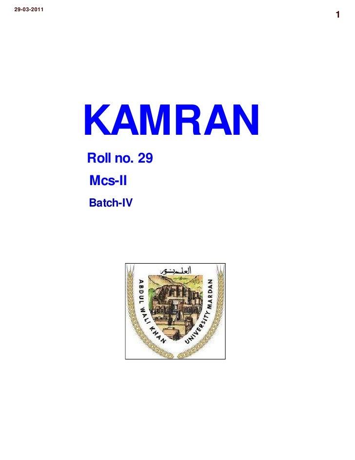 29-03-2011                           1             KAMRAN             Roll no. 29             Mcs-II             Batch-IV