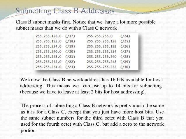 Subnetting Class A Addresses Class A subnetting is not performed any differently from Classes B and C, but there are 24 bi...
