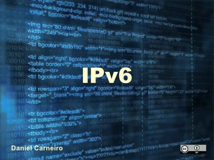 IPv6 Daniel Carneiro
