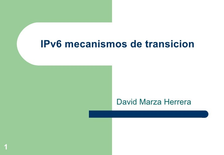 IPv6 mecanismos de transicion David Marza Herrera