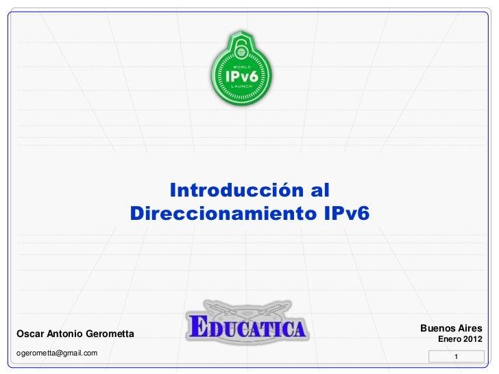 Introducción al                       Direccionamiento IPv6                                               Buenos AiresOsca...