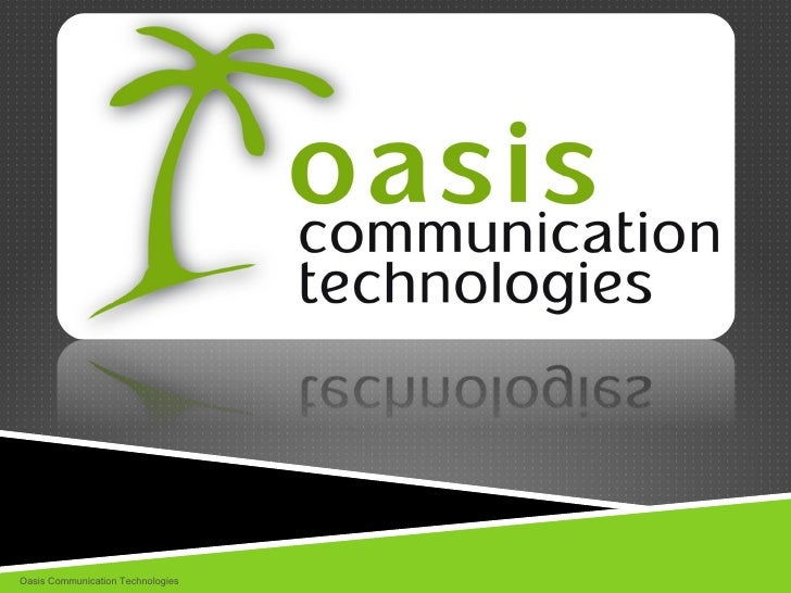 Oasis Communication Technologies
