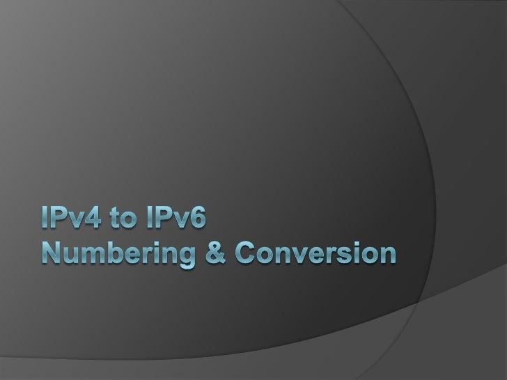IP Conversion   127.0.0.1                      ::1   Link-local 169.254.0.0/16      FE80::/10 (Auto EUI-64)   Example...