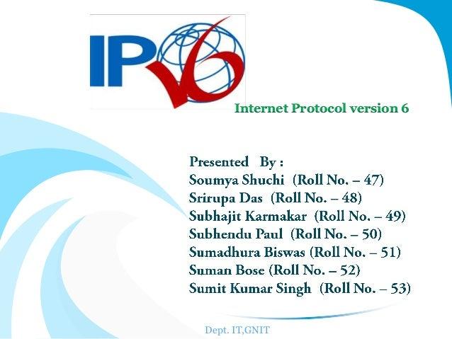 Internet Protocol version 6  Dept. IT,GNIT