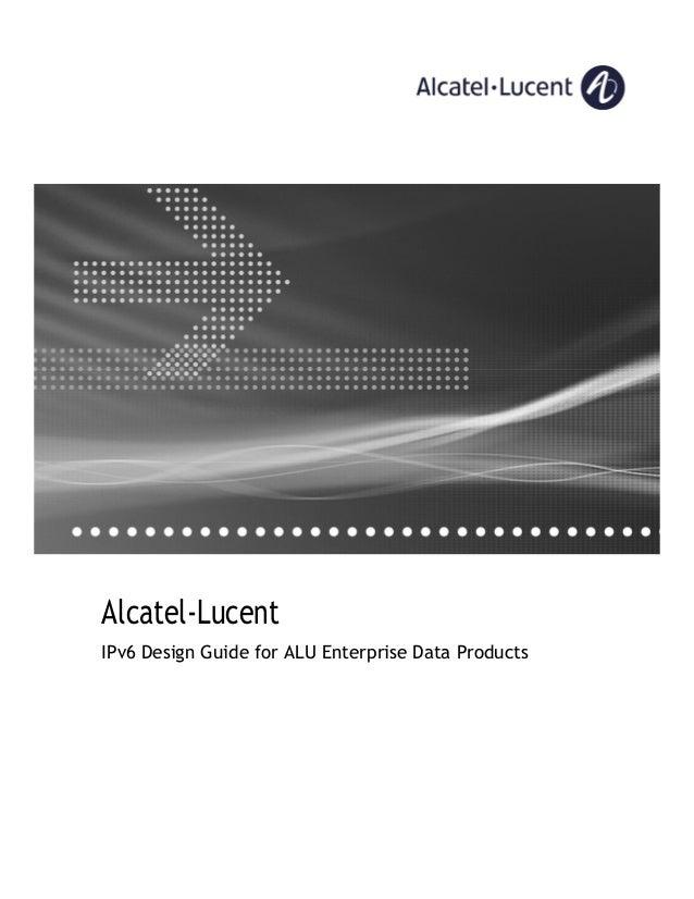 Alcatel-Lucent IPv6 Design Guide for ALU Enterprise Data Products