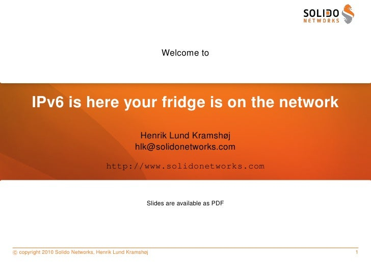 Welcome to            IPv6 is here your fridge is on the network                                                  Henrik L...