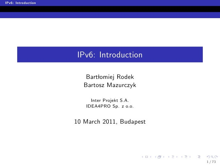 IPv6: Introduction                     IPv6: Introduction                         Bartlomiej Rodek                        ...