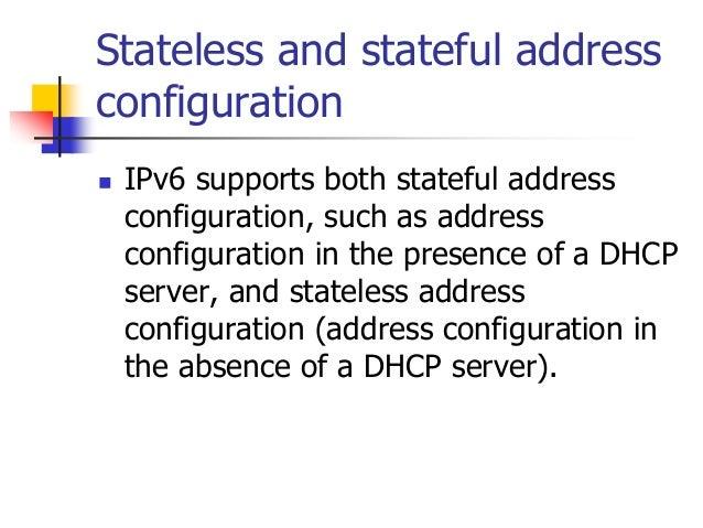 INFT3007 Stateless and stateful address configuration  IPv6 supports both stateful address configuration, such as address...