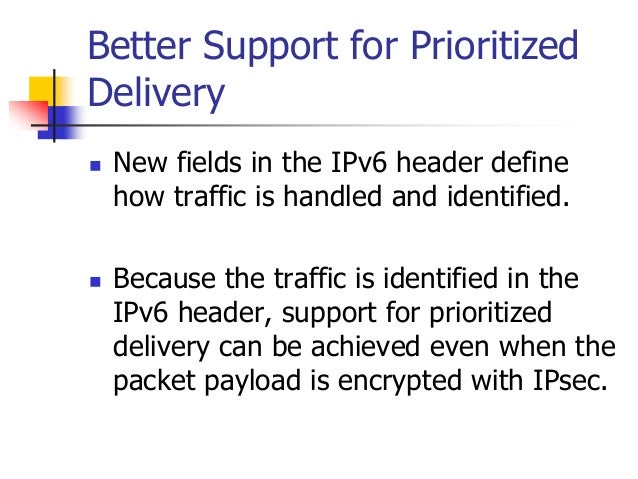 INFT3007 Better Support for Prioritized Delivery  New fields in the IPv6 header define how traffic is handled and identif...