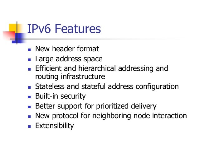 INFT3007 IPv6 Features  New header format  Large address space  Efficient and hierarchical addressing and routing infra...